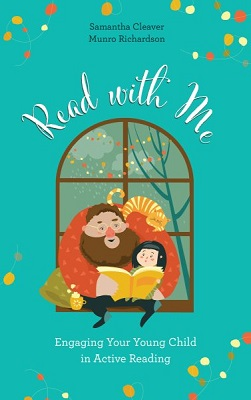 Read with me: engaging your young child in active reading by Samantha Cleaver and Munro Richardson