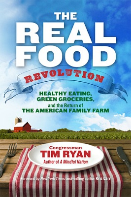 The real food revolution : healthy eating, green groceries, and the return of the American family farm