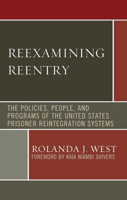 Reexamining reentry : the policies, people, and programs of the United States prisoner reintegration systems