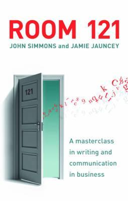 Room 121 : a masterclass in effective business writing for the modern age