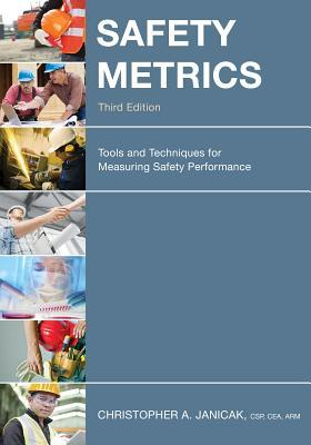 Book cover for Safety metrics : tools and techniques for measuring safety performance