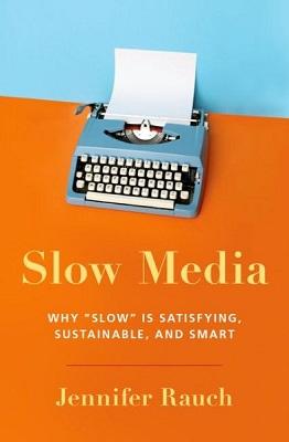 Slow media: why
