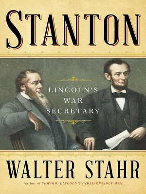 Stanton : Lincoln's war secretary by Walter Stahr