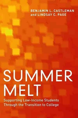 Summer melt : supporting low-income students through the transition to college