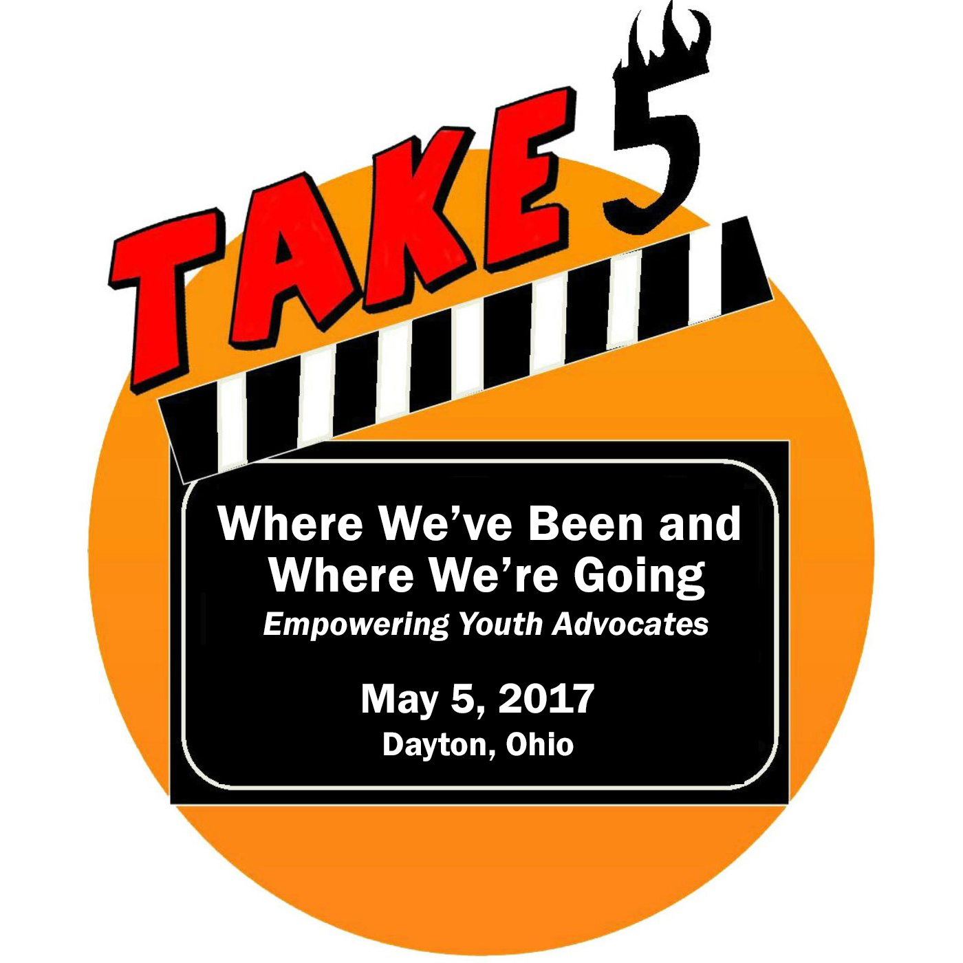 Take-5 Logo - Where We've Been and Where We're Going - Empowering Youth Advocates - May 5, 2017, Dayton, OH