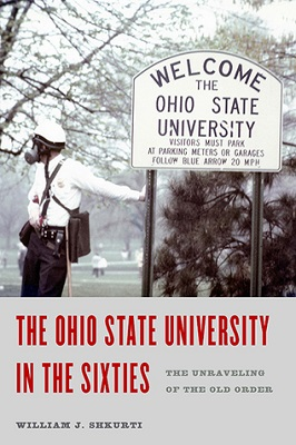 The Ohio State University in the sixties : the unraveling of the old order
