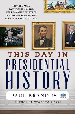 This day in presidential history by Paul Brandus