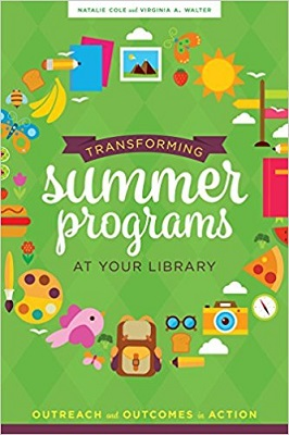 Transforming summer programs at your library : outreach and outcomes in action by Natalie Cole and Virginia A. Walter