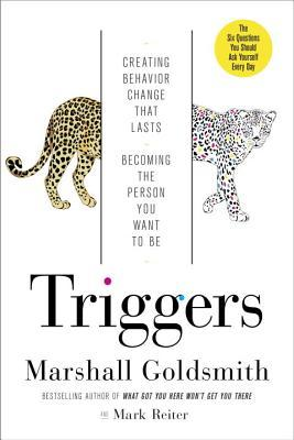 Book cover for Triggers: Creating Behavior That Lasts – Becoming the Person You Want to B