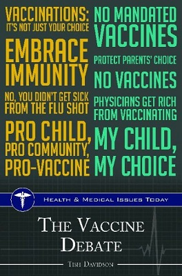 The vaccine debate by Tish Davidson