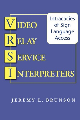 Video relay service interpreters : intricacies of sign language access