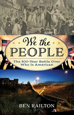 We the people: the 500-year battle over who is American by Ben Railton