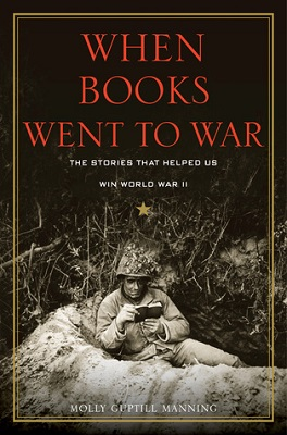 When books went to war : the stories that helped us win World War II By Molly Guptill Manning