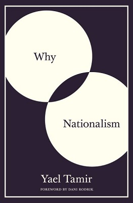 Why nationalism by Yael Tamir; foreword by Dani Rodrik