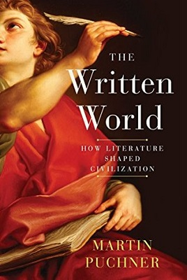 The written world : the power of stories to shape people, history, civilization by Martin Puchner