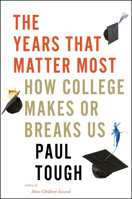 The years that matter most: how college makes or breaks us by Paul Tough